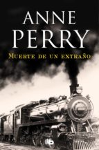 MUERTE DE UN EXTRAÑO (DETECTIVE WILLIAM MONK 13)
