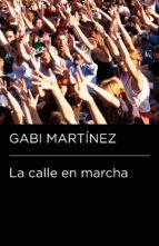 LA CALLE EN MARCHA (COLECCIÓN ENDEBATE)