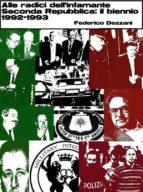 Alle radici dell'infamante Seconda Repubblica: il biennio 1992-1993 (ebook)