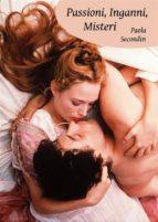 Passioni, Inganni, Misteri (ebook)