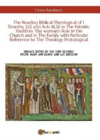 The Reading Biblical-Theological of 1 Timothy 2,12 and Acts 18,26 in The Patristic Tradition: The woman's Role in the Church and in The Family with Particular Reference to The Theology Protological (ebook)