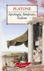 Apologia, Simposio, Fedone (ebook)