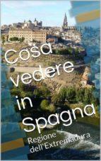 Cosa vedere in Spagna (ebook)