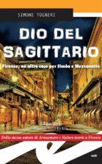 Dio del Sagittario. Firenze, un altro caso per Simòn e Mezzanotte (ebook)