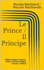 Le Prince / Il Principe (Édition bilingue: français - italien / Edizione bilingue: francese - italiano) (ebook)