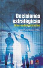 Decisiones estratégicas. Macroadministración (ebook)
