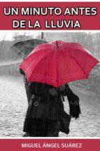 UN MINUTO ANTES DE LA LLUVIA (ebook)