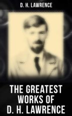 THE GREATEST WORKS OF D. H. LAWRENCE
