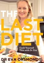 The Last Diet - Cook Yourself Thin With Dr Eva (ebook)