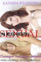 Una Mejor Iniciativa Sexual - Consejos Sexuales Lésbicos Para Hombres Heterosexuales (ebook)