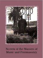 Giacomo Puccini - Secrets Of The Maestro Of Music And Freemasonry