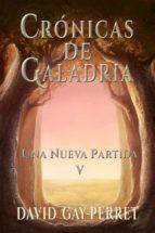 Crónicas De Galadria V - Una Nueva Partida (ebook)