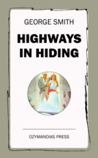 HIGHWAYS IN HIDING