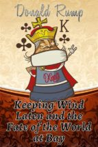 Keeping Wind Laten and the Fate of the World at Bay (ebook)