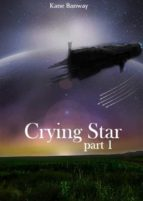 Crying Star, Part 1 (ebook)
