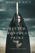Ritter, Thronerbe, Prinz (Für Ruhm und Krone – Buch 3) (ebook)