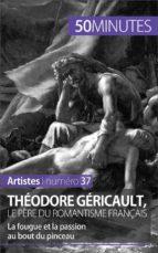 Théodore Géricault, le père du romantisme français (ebook)