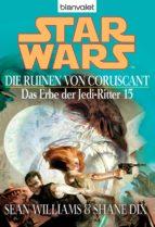 Star Wars. Das Erbe der Jedi-Ritter 15. Die Ruinen von Coruscant (ebook)