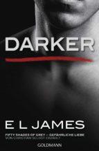 Darker - Fifty Shades of Grey. Gefährliche Liebe von Christian selbst erzählt (ebook)