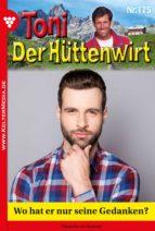 Toni der Hüttenwirt 175 - Heimatroman (ebook)