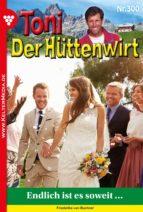 Toni der Hüttenwirt 300 – Heimatroman (ebook)