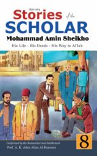 STORIES OF THE SCHOLAR MOHAMMAD AMIN SHEIKHO - PART EIGHT