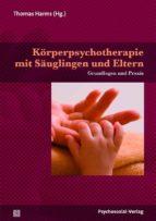 Körperpsychotherapie mit Säuglingen und Eltern (ebook)