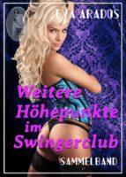 Weitere Höhepunkte im Swingerclub - Sammelband (ebook)