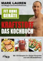Fit ohne Geräte – Kraftstoff – Das Kochbuch (ebook)