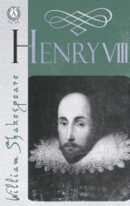 THE LIFE OF KING HENRY THE EIGHTH (HENRY VIII)