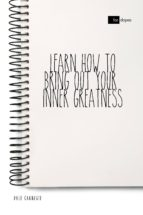 LEARN HOW TO BRING OUT YOUR INNER GREATNESS
