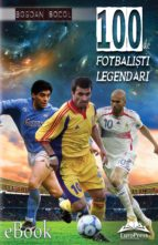 100 de fotbaliști legendari (ebook)