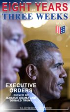 Eight Years vs. Three Weeks – Executive Orders Signed by Barack Obama and Donald Trump (ebook)