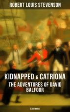 KIDNAPPED & CATRIONA: The Adventures of David Balfour (Illustrated) (ebook)
