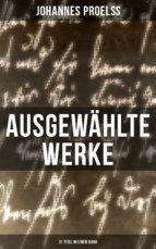 Ausgewählte Werke (31 Titel in einem Band) (ebook)
