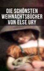 Die schönsten  Weihnachtsbücher von Else Ury (ebook)