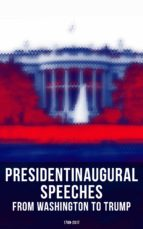 PRESIDENT'S INAUGURAL SPEECHES: FROM WASHINGTON TO TRUMP (1789-2017)
