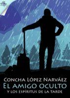 El amigo oculto y los espíritus de la tarde (ebook)