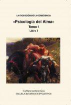 LA EVOLUCION DE LA CONSCIENCIA «Psicología del Alma» Tomo I (ebook)