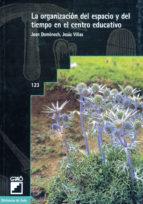 La organización del espacio y del tiempo en el centro educativo (ebook)