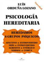 PSICOLOGÍA HEREDITARIA. HEREDAMOS 4 GRUPOS PSÍQUICOS