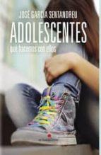 ADOLESCENTES: qué hacemos con ellos (ebook)