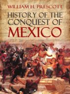 History of the Conquest of Mexico (ebook)