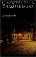 Le mystère de la chambre jaune (ebook)