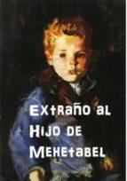 Extraño al Hijo de Mehetabel (ebook)