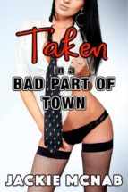 Taken in a Bad Part of Town (ebook)
