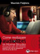 Come realizzare audiolibri in Home Studio (Audio-eBook) (ebook)
