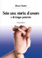 Solo una storia d'amore e di troppe paturnie. Volume 3 (ebook)