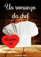 Un romanzo da chef (Un cuore per capello) (ebook)
