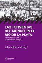Las tormentas del mundo en el Río de la Plata: Cómo pensaron su época los intelectuales del siglo XX (ebook)